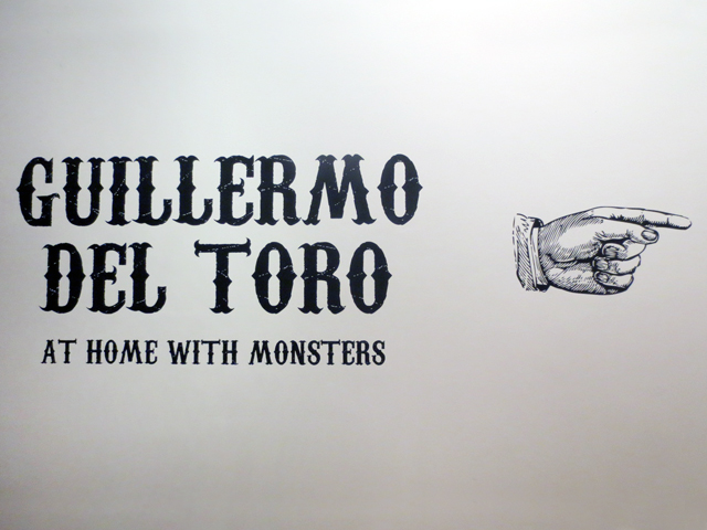 sign for at guillermo del toro exhibition at home with monsters at the ago