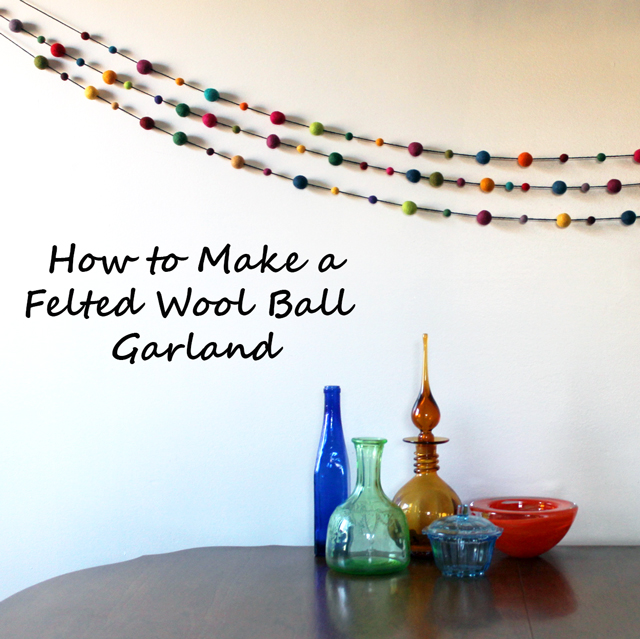 how to make a felted wool ball garland easy handmade