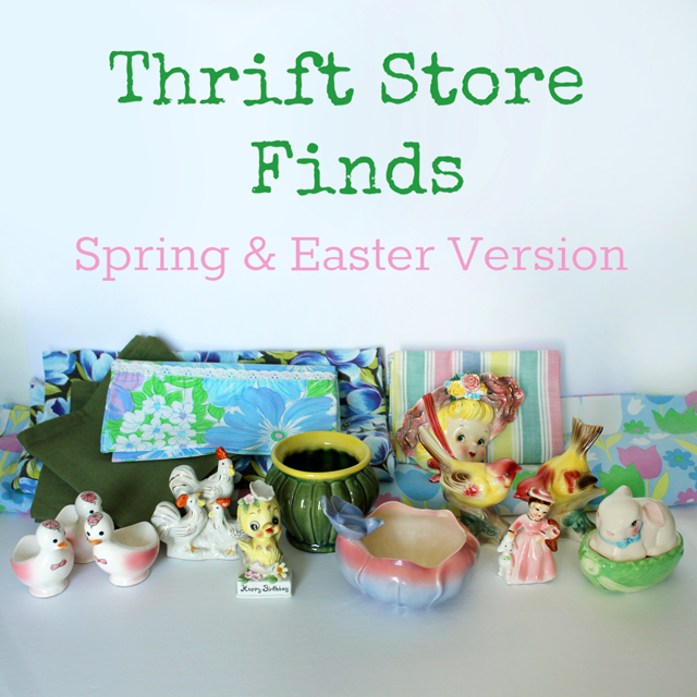 Thrift Store Finds : Spring and Easter